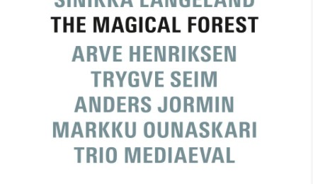 "Sinikka Langeland ""The Magical Forest"" ECM Records"